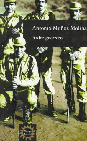 Ardor Guerrero: Antonio Munoz Molina