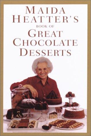 Maida Heatter's Book of Great Chocolate Desserts: Heatter, Maida