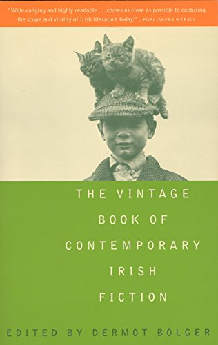 The Vintage Book of Contemporary Irish Fiction (0679765468) by Bolger, Dermot