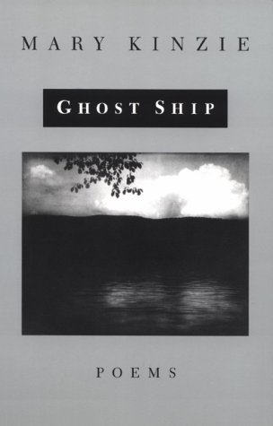 The Ghost Ship: Mary Kinzie