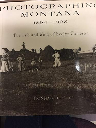 9780679766100: Photographing Montana 1894-1928: The Life and Work of Evelyn Cameron