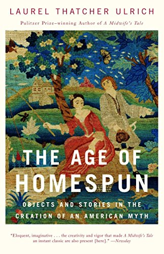 9780679766445: The Age of Homespun: Objects and Stories in the Creation of an American Myth