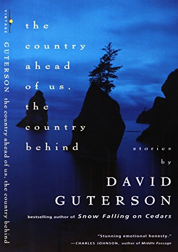 The Country Ahead of Us, The Country Behind.: Guterson, David.