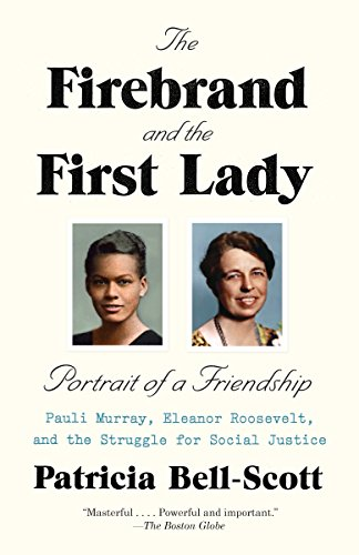 9780679767299: The Firebrand and the First Lady: Portrait of a Friendship: Pauli Murray, Eleanor Roosevelt, and the Struggle for Social Justice