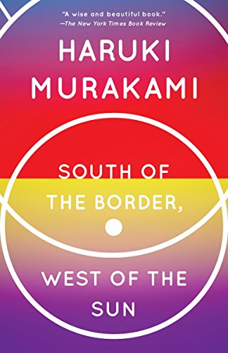 South of the Border, West of the: Haruki Murakami