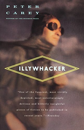 9780679767909: Illywhacker: A Novel