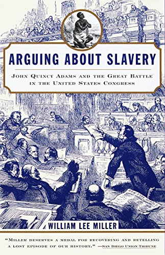 9780679768449: Arguing about Slavery: John Quincy Adams and the Great Battle in the United States Congress
