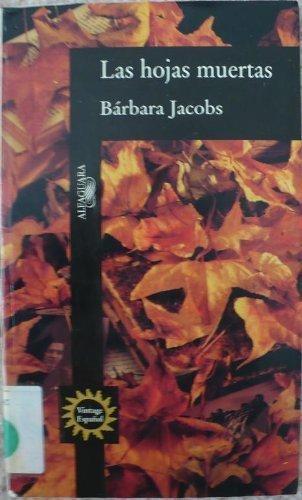 Las Hojas Muertas (Spanish Edition): Jacobs, Barbara