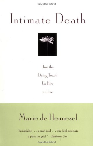 9780679768593: Intimate Death: How the Dying Teach Us How to Live (Vintage)