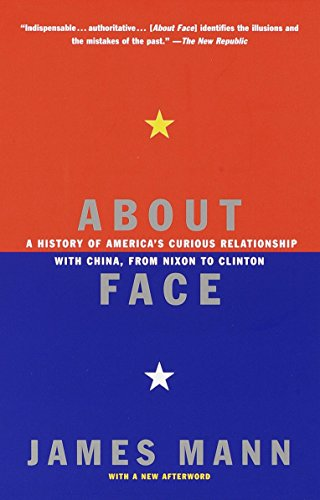 9780679768616: About Face: A History of America's Curious Relationship with China, from Nixon to Clinton