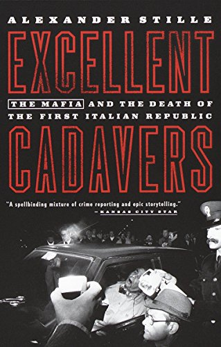 9780679768630: Excellent Cadavers: The Mafia and the Death of the First Italian Republic