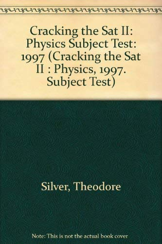9780679769958: Cracking the SAT II Physics Subject Test (Cracking the Sat II : Physics, 1997. Subject Test)