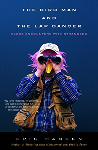 9780679771821: The Bird Man And The Lap Dancer: Close Encounters With Strangers