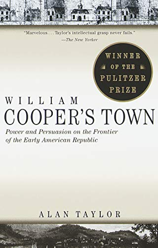 9780679773009: William Cooper's Town: Power and Persuasion on the Frontier of the Early American Republic (Vintage)