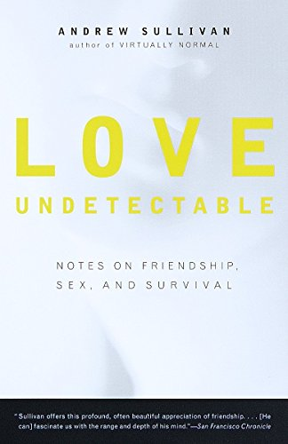 9780679773153: Love Undetectable: Notes on Friendship, Sex, and Survival