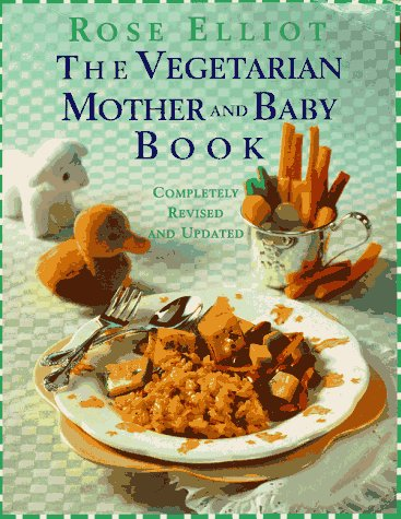 9780679774105: The Vegetarian Mother and Baby Book: Completely Revised and Updated