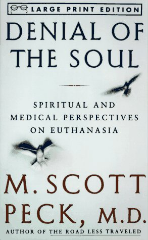 9780679774242: Denial of the Soul: Spirirtual and Medical Perspectives on Euthanasia and Mortality (Random House Large Print)