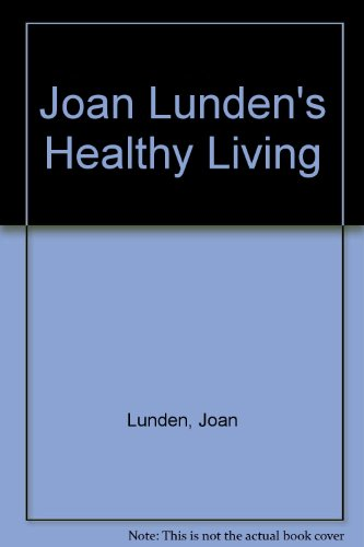 Joan Lunden's Healthy Living (0679774270) by Lunden, Joan; Morton, Laura