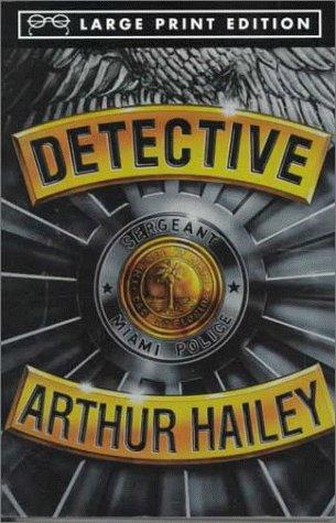 Detective: A Novel (Random House Large Print): Arthur Hailey