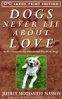 9780679774457: Dogs Never Lie About Love: Reflections on the Emotional World of Dogs (Random House Large Print)
