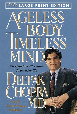 9780679774495: Ageless Body, Timeless Mind: The Quantum Alternative to Growing Old (Random House Large Print)