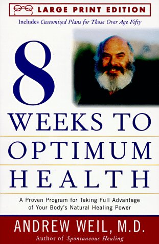 9780679774501: Eight Weeks to Optimal Health: A Proven Program for Taking Full Advantage of Your Body's Natural Healing Power (Random House Large Print)