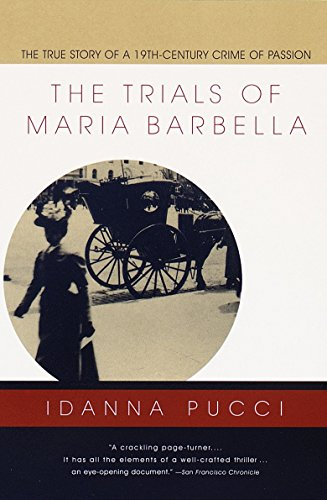9780679776048: The Trials of Maria Barbella: The True Story of a 19th-Century Crime of Passion