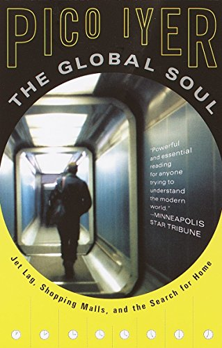9780679776116: The Global Soul: Jet Lag, Shopping Malls, and the Search for Home