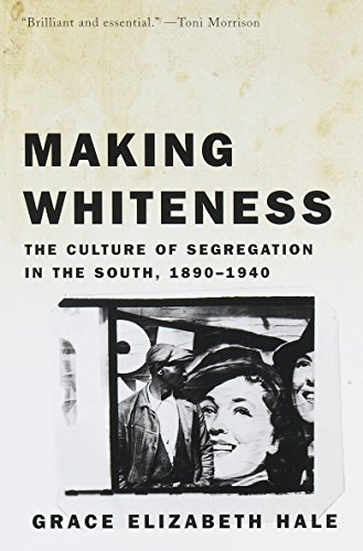 9780679776208: Making Whiteness: The Culture of Segregation in the South, 1890-1940
