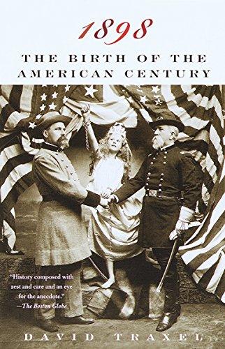 1898: The Birth of the American Century: David Traxel