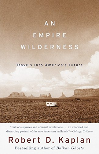 9780679776871: An Empire Wilderness: Travels Into America's Future (Vintage Departures)