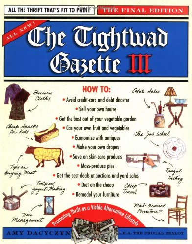 The Tightwad Gazette III: Promoting Thrift as a Viable Lifestyle