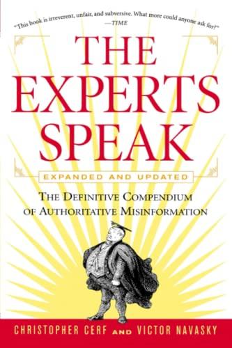 9780679778066: The Experts Speak : The Definitive Compendium of Authoritative Misinformation