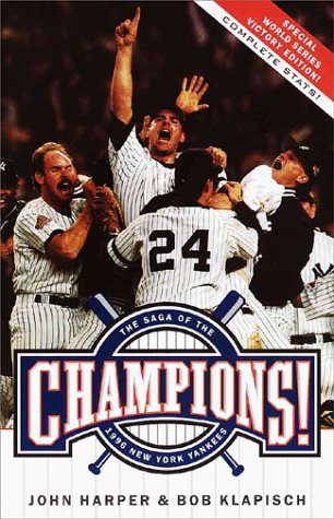 Champions!:: The Saga of the 1996 New York Yankees: Klapisch, Bob
