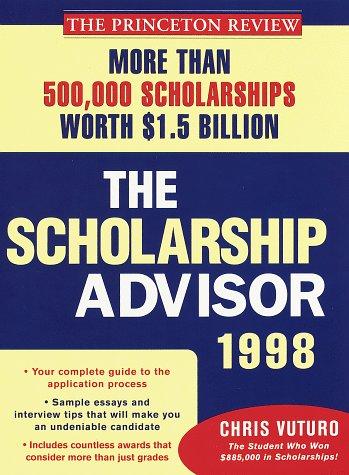 9780679778813: The Scholarship Advisor: More than 500,000 scholarships worth $1.5 billion (1998 Edition)