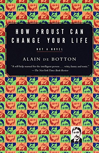 How Proust Can Change Your Life [Paperback]