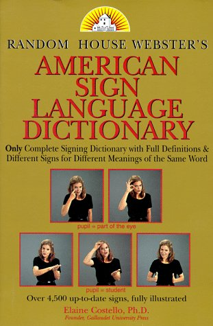 9780679780113: Random House Webster's American Sign Language Dictionary
