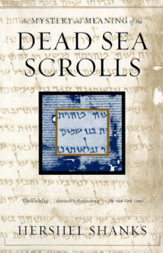 The Mystery and Meaning of the Dead Sea Scrolls (9780679780892) by Hershel Shanks