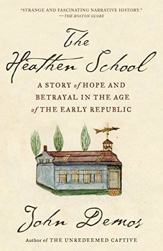 9780679781127: The Heathen School: A Story of Hope and Betrayal in the Age of the Early Republic