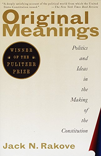 9780679781219: Original Meanings: Politics and Ideas in the Making of the Constitution