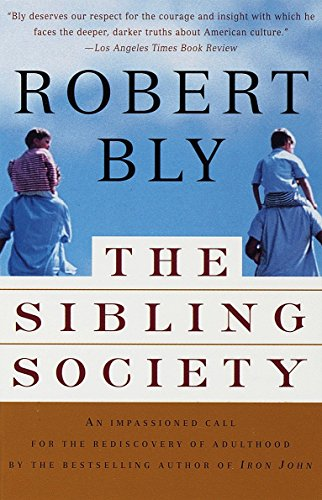 9780679781288: The Sibling Society: An Impassioned Call for the Rediscovery of Adulthood