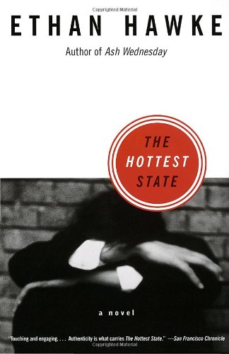 The Hottest State: A Novel: Hawke, Ethan **Inscribed by Author)**
