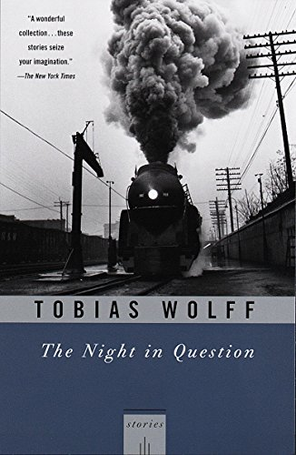 The Night In Question: Stories: Tobias Wolff