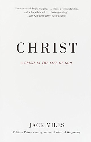 Christ: A Crisis in the Life of God: Miles, Jack