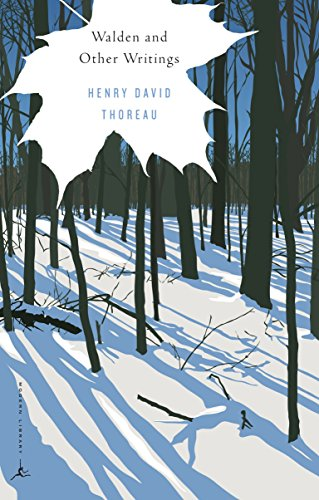 Walden and Other Writings (Modern Library Classics): Henry David Thoreau,