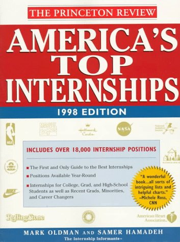 Student Advantage Guide to America's Top Internships, 1998 Edition (Serial): Review, Princeton