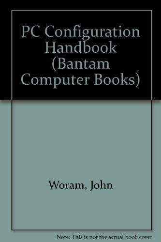 9780679790310: PC Configuration Handbook : A Complete Guide to Troubleshooting, Enhancing, and Maintaining Your PC