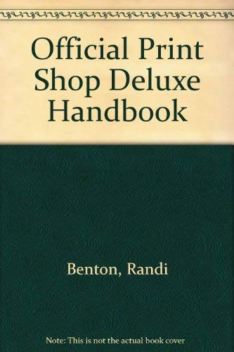 Official Print Shop Deluxe Handbook: Schenck, Mary