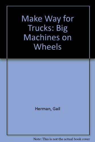 Make Way for Trucks: Herman, Gail