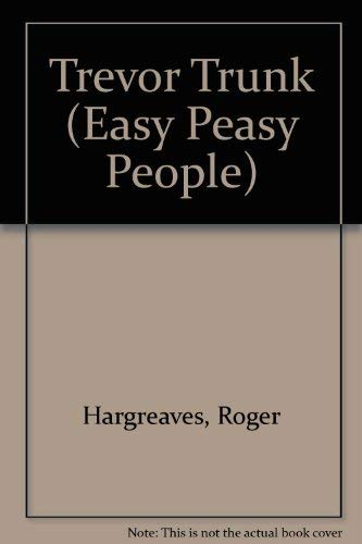 TREVOR TRUNK (Easy Peasy People) (9780679801177) by Roger Hargreaves